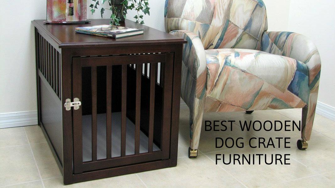 Best Wooden Dog Crate Furniture Pupsbest Com